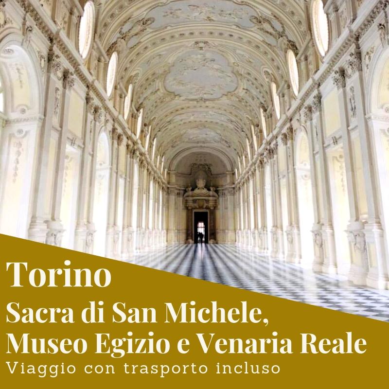 Torino, Reggia di Venaria e Sacra di San Michele